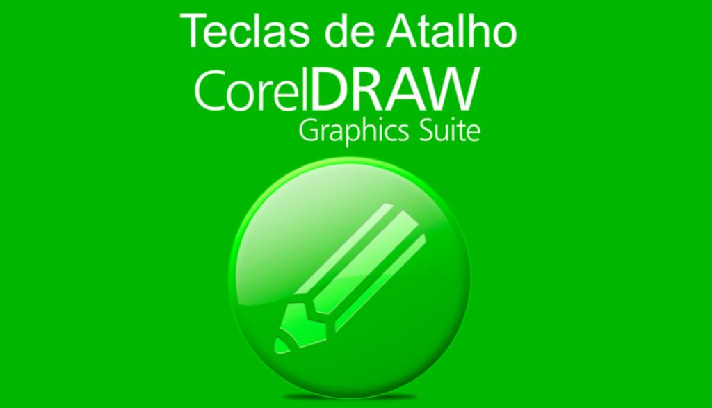 Principais teclas de atalho do Corel Draw. 1